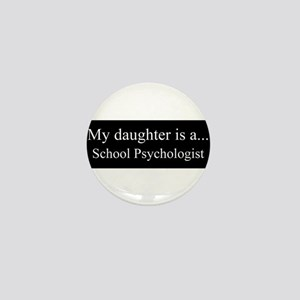 Daughter - School Psychologist Mini Button
