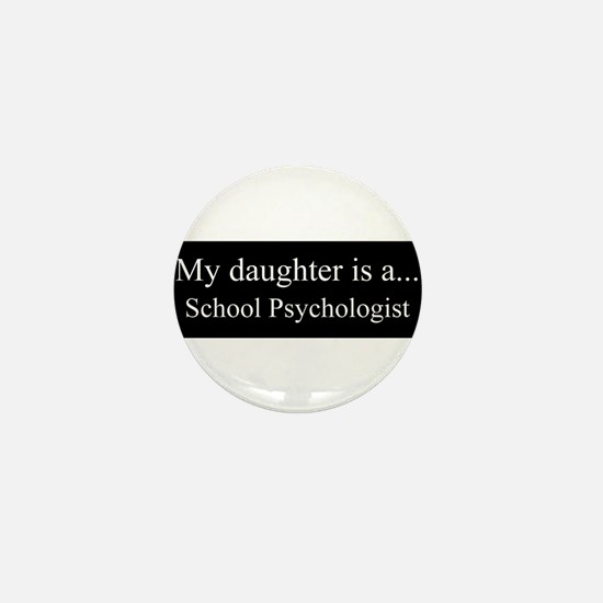 Daughter - School Psychologist Mini Button