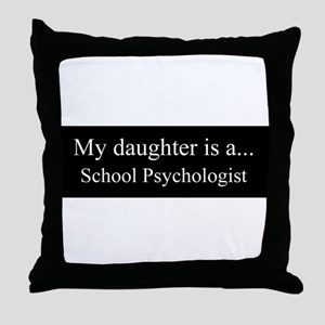 Daughter - School Psychologist Throw Pillow