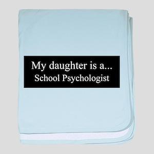 Daughter - School Psychologist baby blanket