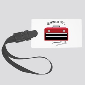NEVER ENOUGH TOOLS….. Luggage Tag