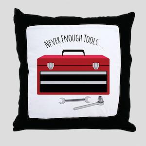 NEVER ENOUGH TOOLS….. Throw Pillow