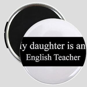 Daughter - English Teacher Magnets