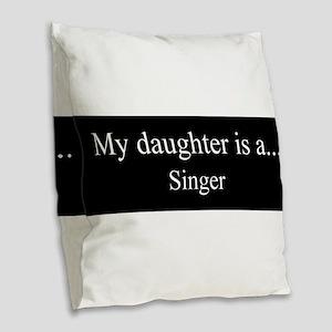 Daughter - Singer Burlap Throw Pillow