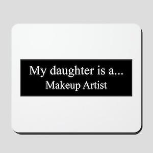 Daughter - Makeup Artist Mousepad