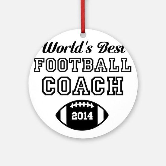 Worlds Best Football Coach Ornament (Round)