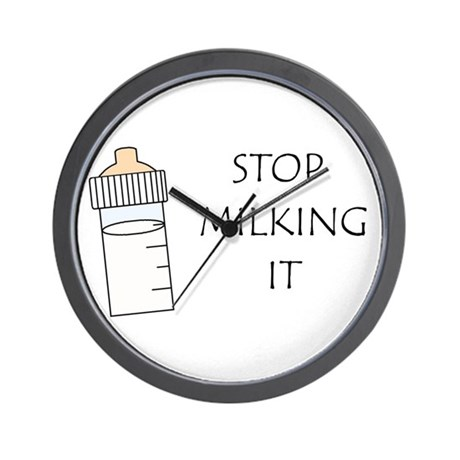 STOP MILKING IT Wall Clock By Stopmilkingit