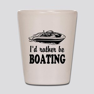 Id rather be boating Shot Glass