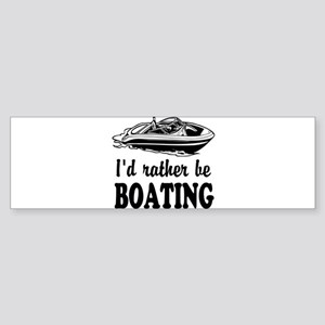 Id rather be boating Bumper Sticker