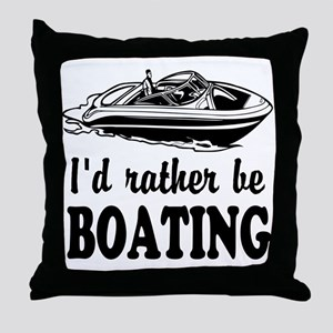 Id rather be boating Throw Pillow