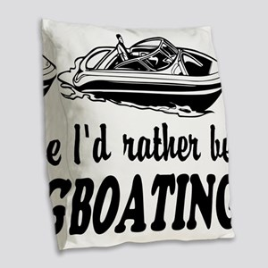 Id rather be boating Burlap Throw Pillow
