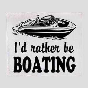 Id rather be boating Throw Blanket