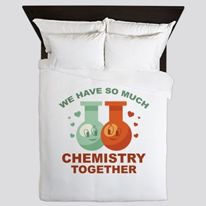 We Have So Much Chemistry Together Queen Duvet