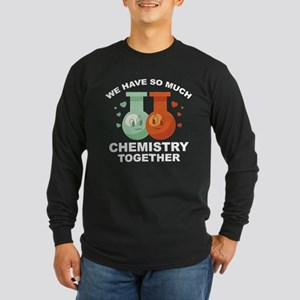 We Have So Much Chemistry Together Long Sleeve Dar