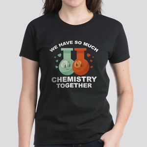 We Have So Much Chemistry Together Women's Dark T-