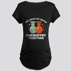 We Have So Much Chemistry Together Maternity Dark