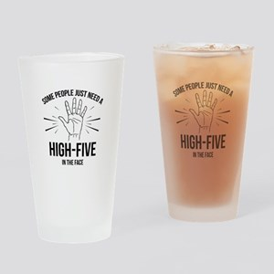 Some People Just Need A High-Five Drinking Glass