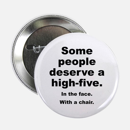 "Some People Deserve A High-Five 2.25"" Button"