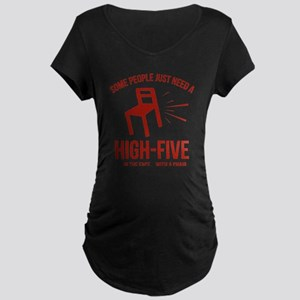 Some People Deserve A High-Five Maternity Dark T-S