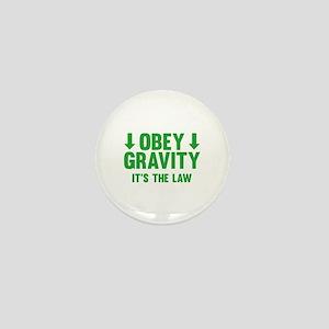 Obey Gravity. It's The Law. Mini Button