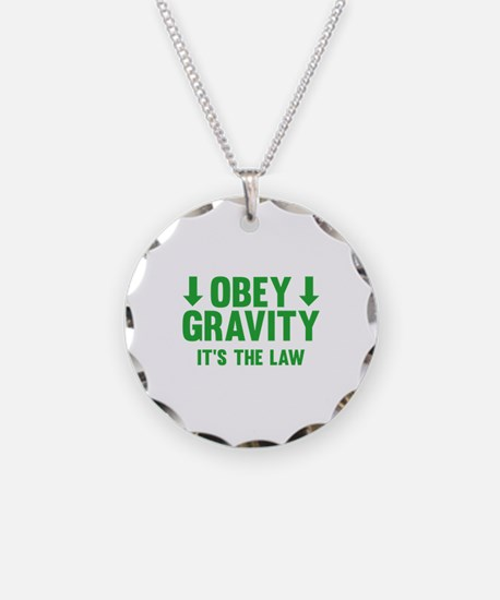 Obey Gravity. It's The Law. Necklace Circle Charm