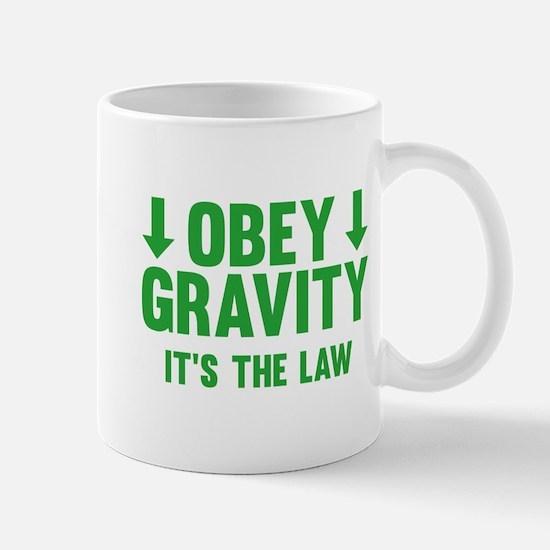 Obey Gravity. It's The Law. Mug