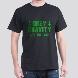 Obey Gravity. It's The Law. Dark T-Shirt
