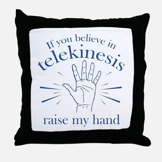 If You Believe In Telekinesis Raise My Hand Throw