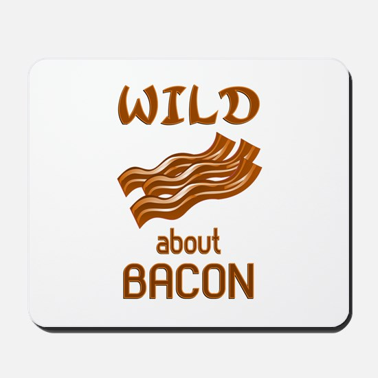 Wild About Bacon Mousepad