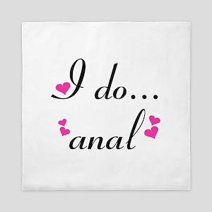 I Do... Anal Queen Duvet