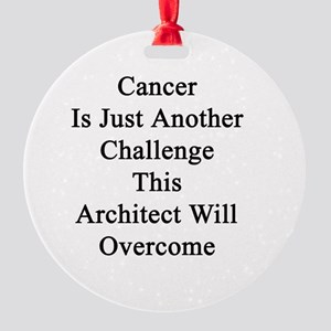 Cancer Is Just Another Challenge Th Round Ornament