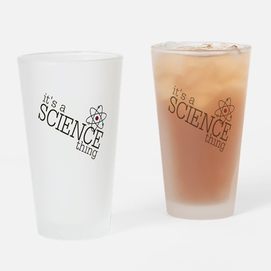 its a SCIENCE thing!! Drinking Glass