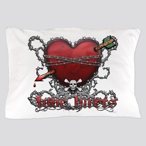 Love Hurts Pillow Case
