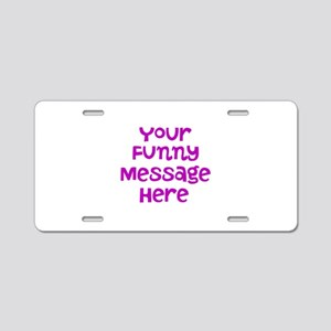 Four Line Dark Pink Message Aluminum License Plate