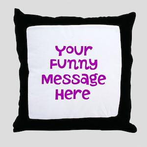 Four Line Dark Pink Message Throw Pillow