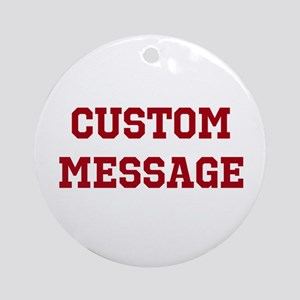 Two Line Custom Sports Message Ornament (Round)