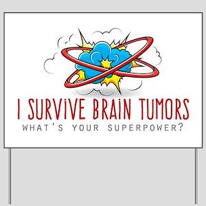 I Survive Brain Tumors Yard Sign