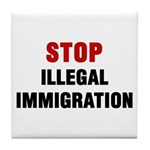 Stop Illegal Immigration Tile Coaster