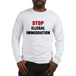 Stop Illegal Immigration Long Sleeve T-Shirt