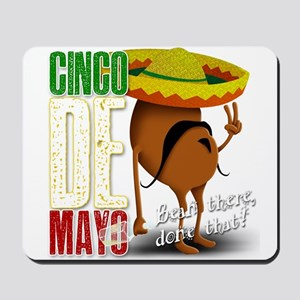 Cinco De Mayo - Bean there, done that! Mousepad