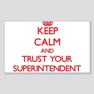 Keep Calm and trust your Superintendent Sticker