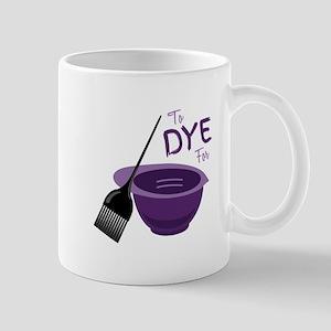 To Dye For Mugs