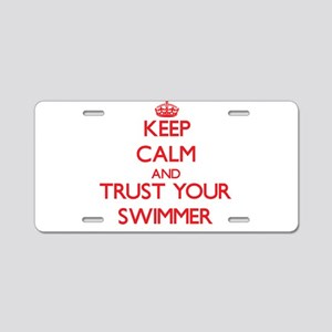 Keep Calm and trust your Swimmer Aluminum License