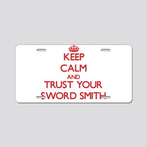 Keep Calm and trust your Sword Smith Aluminum Lice