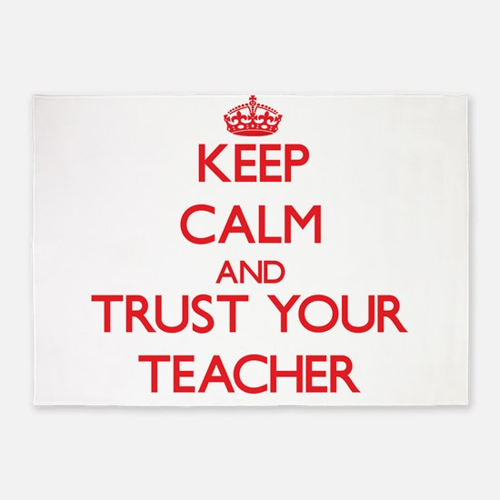 Keep Calm and trust your Teacher 5'x7'Area Rug