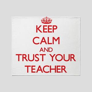 Keep Calm and trust your Teacher Throw Blanket