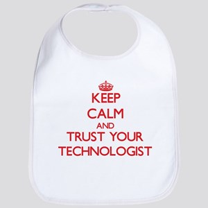 Keep Calm and trust your Technologist Bib