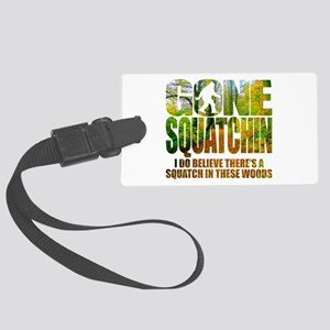 Gone Squatchin *Wooded Path Edit Large Luggage Tag