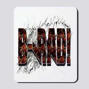 Brad/ B-Rad Mousepad