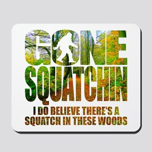 Gone Squatchin *Wooded Path Edition* Mousepad
